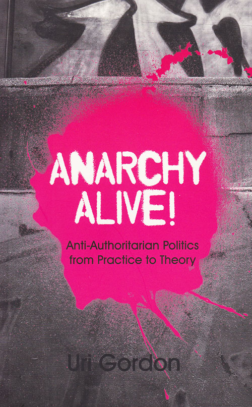 Anarchy Alive by Uri Gordon